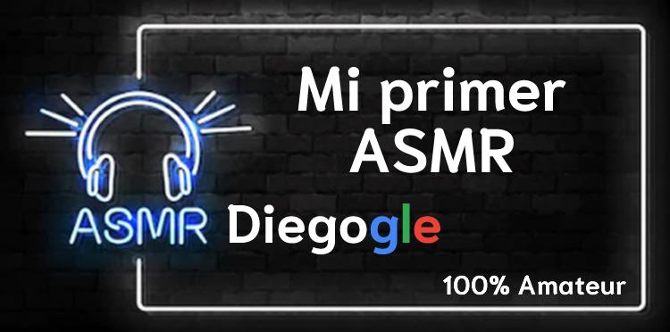 Mi primer ASMR | Diegogle ASMR